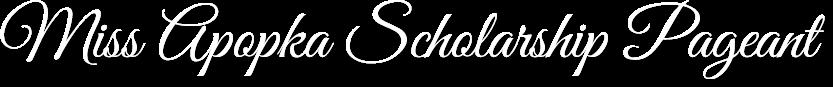 Miss Apopka Scholarship Pageant